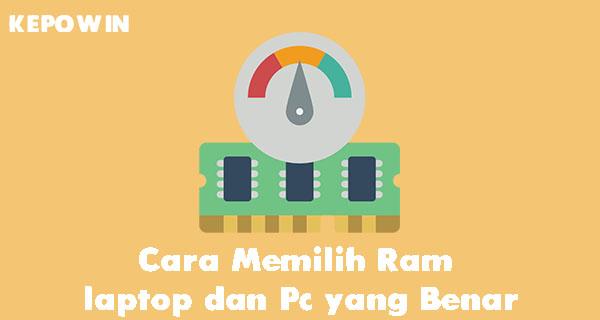 Cara Memilih Ram laptop dan Pc yang Benar