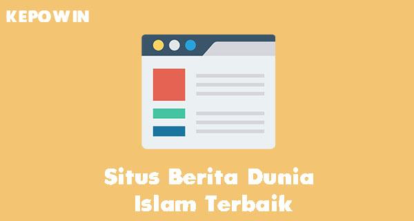 Situs Berita Dunia Islam Terbaik