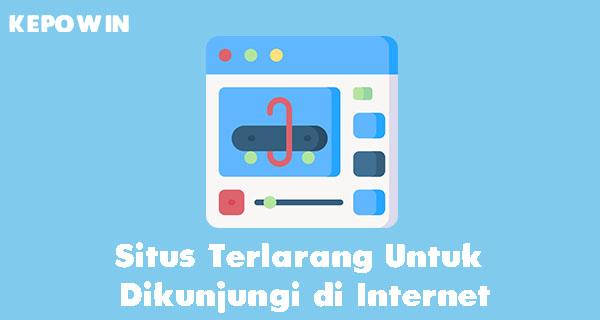 Situs-Terlarang-Untuk-Dikunjungi-di-Interne