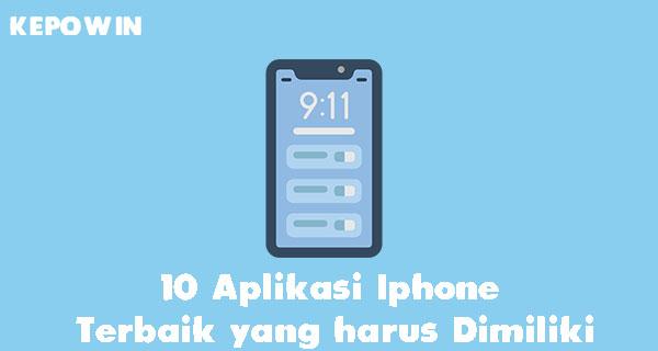 10 Aplikasi Iphone Terbaik yang harus Dimiliki