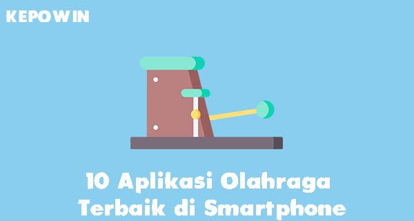 10 Aplikasi Olahraga Terbaik di Smartphone