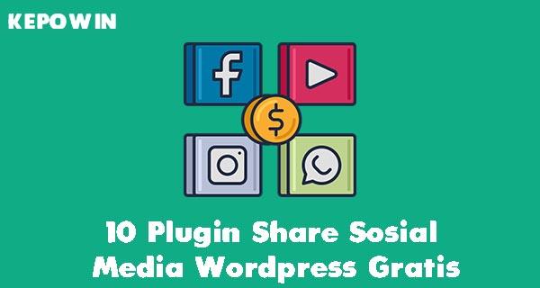 10 Plugin Share Sosial Media Wordpress Gratis