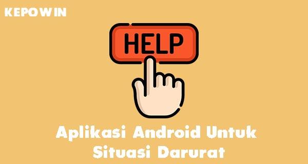 Aplikasi Android Untuk Situasi Darurat
