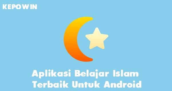 Aplikasi Belajar Islam Terbaik Untuk Android