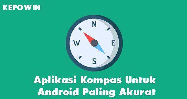 Aplikasi Kompas Untuk Android Paling Akurat