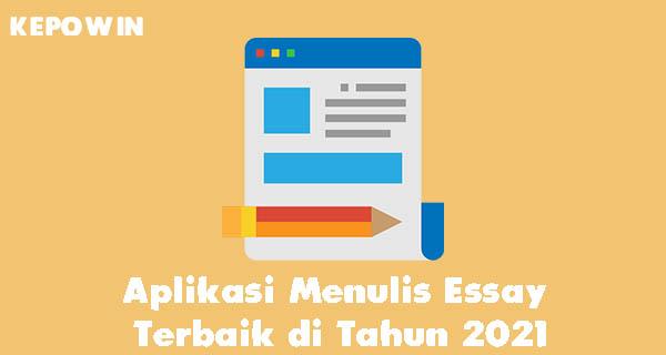 Aplikasi Menulis Essay Terbaik di Tahun 2021