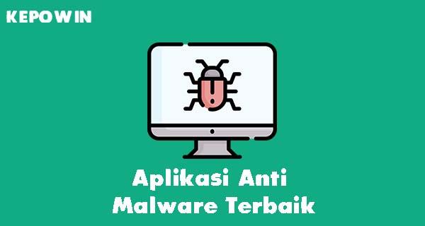 Aplikasi Anti Malware Terbaik