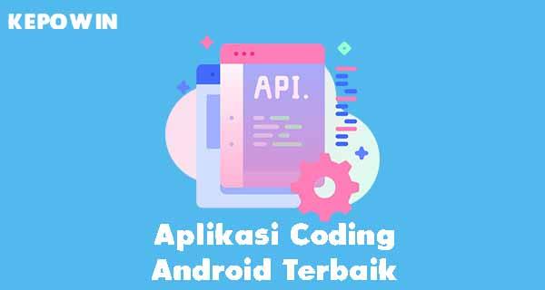 Aplikasi Coding di Android Terbaik Untuk Pemula