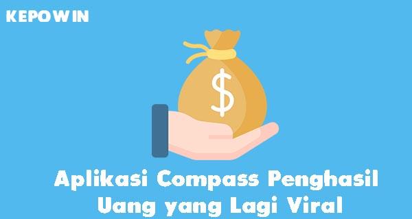 Aplikasi Compass Penghasil Uang yang Lagi Viral