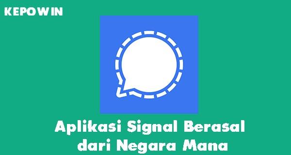Aplikasi Signal Berasal dari Negara Mana