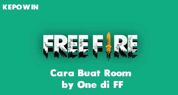 Cara Buat Room by One di FF