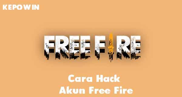 Cara Hack Akun Free Fire