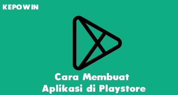 Cara Membuat Aplikasi di Playstore