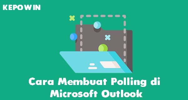 Cara Membuat Polling di Microsoft Outlook