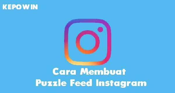 Cara Membuat Puzzle Feed Instagram