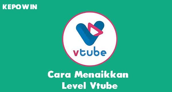 Cara Menaikkan Level Vtube