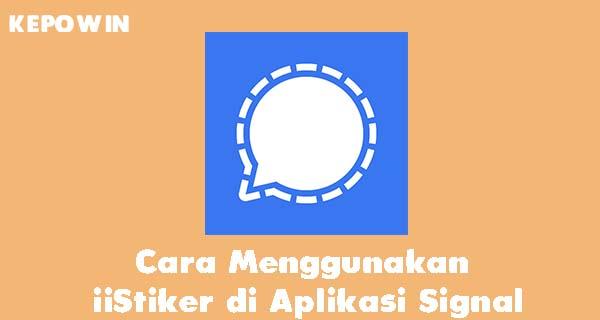 Cara Menggunakan Stiker di Aplikasi Signal