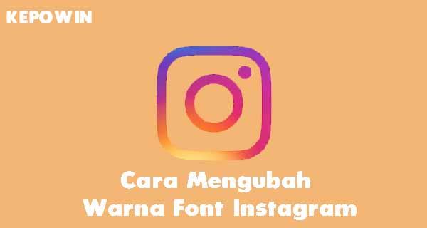 Cara Mengubah Warna Font Instagram