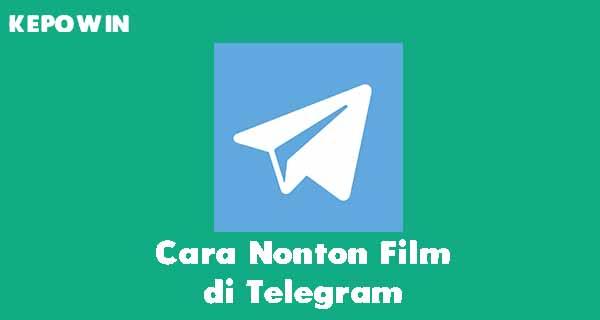 Cara Nonton Film di Telegram