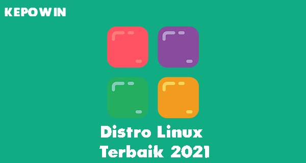 Distro Linux Terbaik 2021