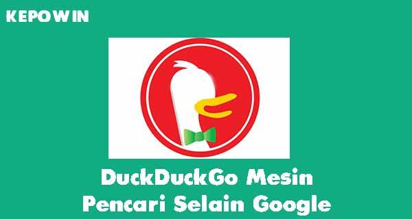 DuckDuckGo, Mesin Pencari Selain Google