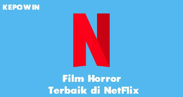 Film Horror Terbaik di Netflix