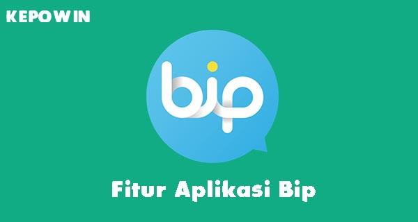 Fitur Aplikasi Bip