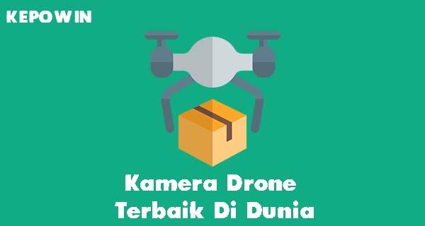 Kamera Drone Terbaik
