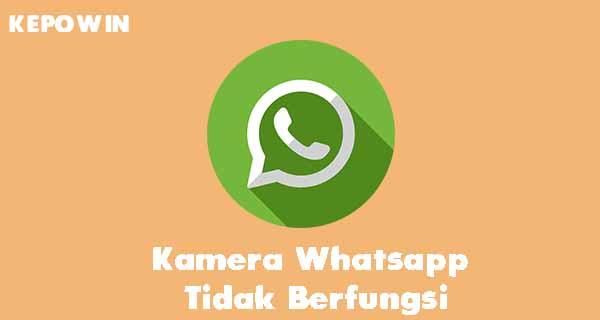 Kamera Whatsapp Tidak Berfungsi