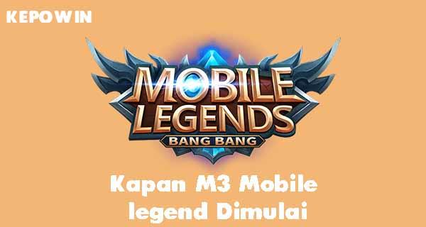 Kapan M3 Mobile legend Dimulai