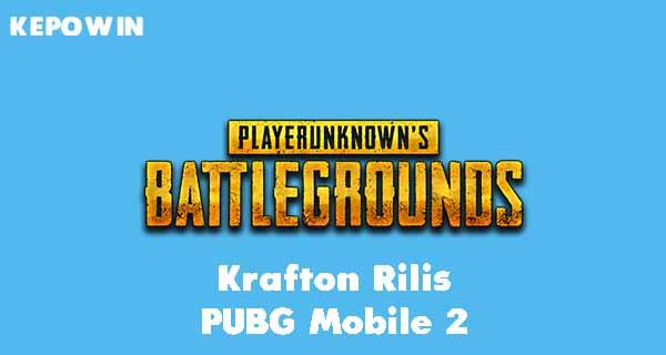 Krafton Rilis PUBG Mobile 2