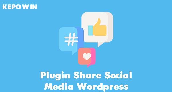 Plugin Share Social Media Wordpress Terbaik Paling Bagus