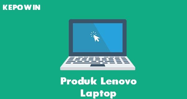 Produk Lenovo Laptop