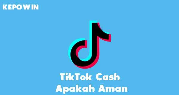 TikTok Cash Apakah Aman