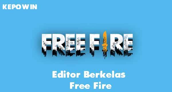 Editor Berkelas Free Fire