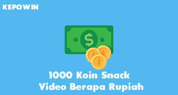 1000 Koin Snack Video Berapa Rupiah