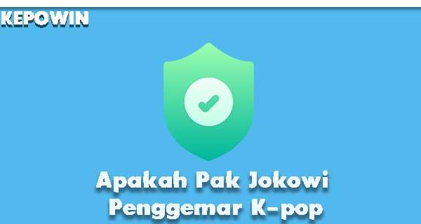 Apakah Pak Jokowi Penggemar K-pop