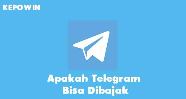 Apakah Telegram Bisa Dibajak