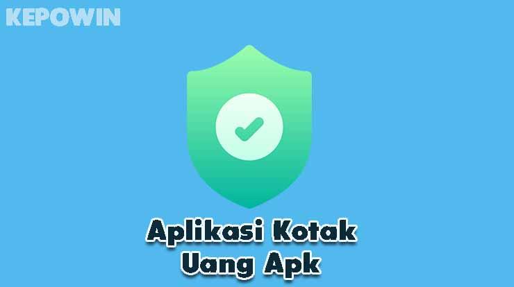 Aplikasi Kotak Uang Apk