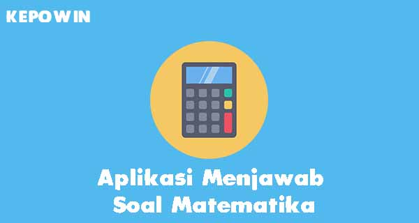 Aplikasi Menjawab Soal Matematika