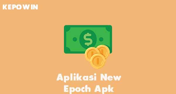 Aplikasi New Epoch Apk