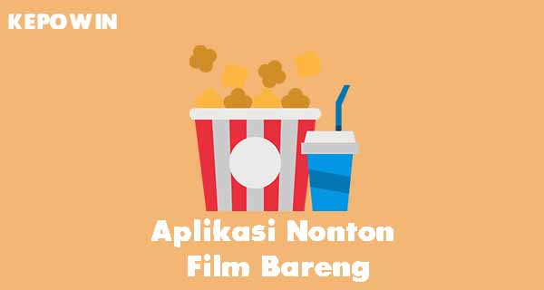Aplikasi Nonton Film Bareng