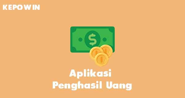Aplikasi Penghasil Uang Jutaan