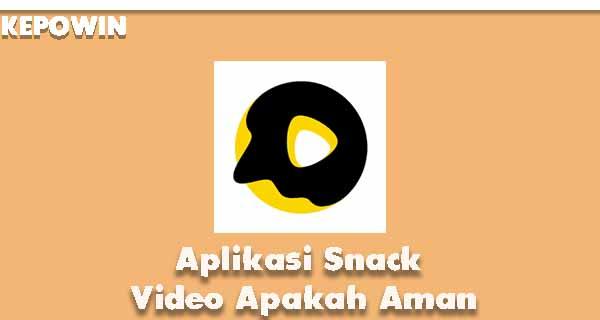 Aplikasi Snack Video Apakah Aman