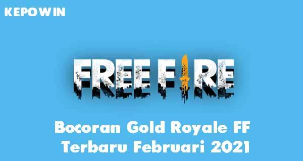 Bocoran Gold Royale FF Terbaru Februari 2021