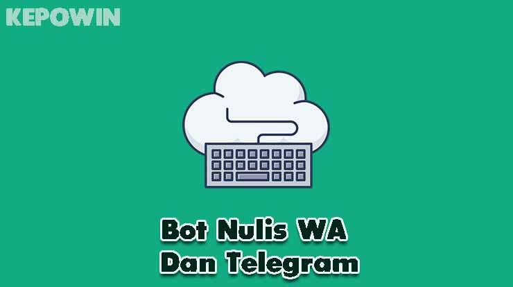 Bot Nulis WA Dan Telegram