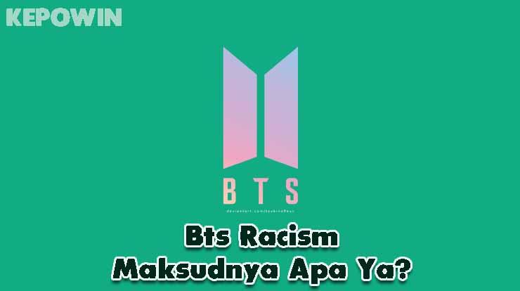 Bts Racism Maksudnya