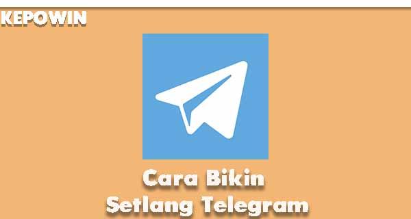 Cara Bikin Setlang Telegram