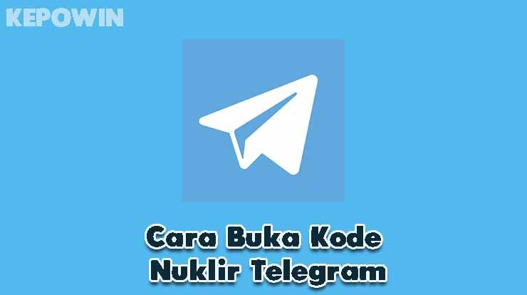 Cara Buka Kode Nuklir Telegram