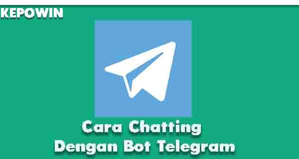 Cara Chatting Dengan Bot Telegram